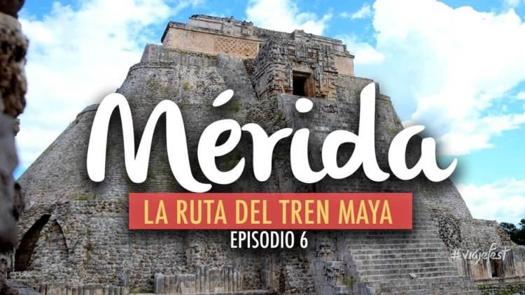 Mérida, la Ruta del Tren Maya