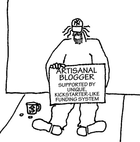 """Street bum with sign: """"Artisanal blogger, supported by unique, kickstarter-like funding system"""""""