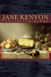 cover of Jane Kenyon's Collected Poems