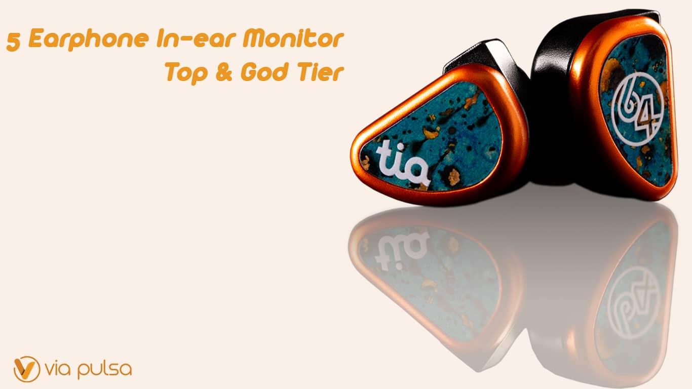 Background Artikel 5 Earphone In-ear Monitor Top Tier