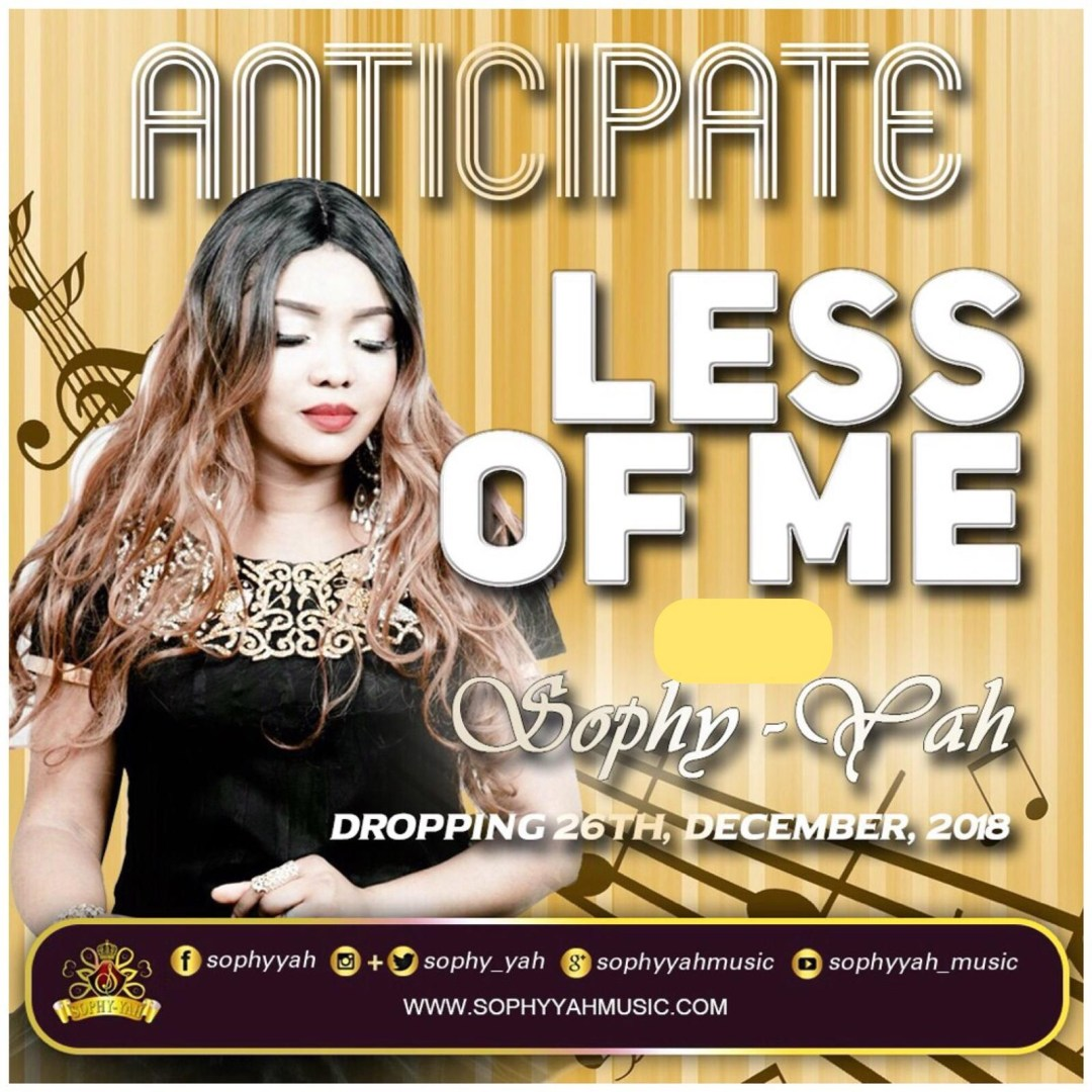 """Brand New Single """"LESS OF ME"""" by Sophy-Yah Drops 26th of December 2018"""