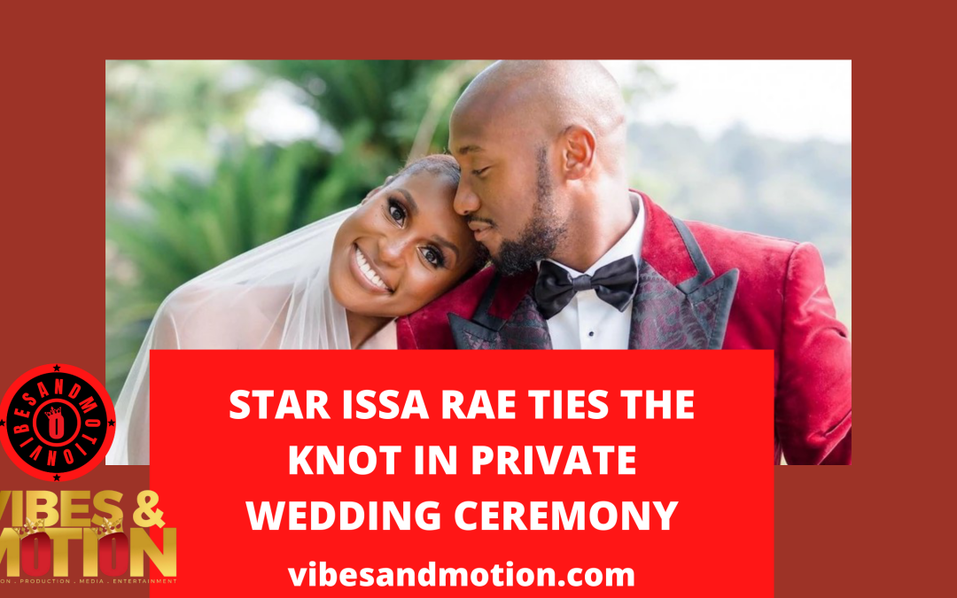 star Issa Rae ties the knot in private wedding ceremony