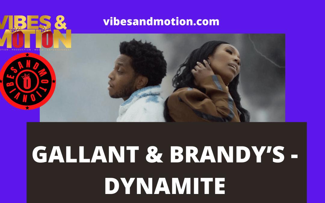 Music: GALLANT & BRANDY'S – DYNAMITE