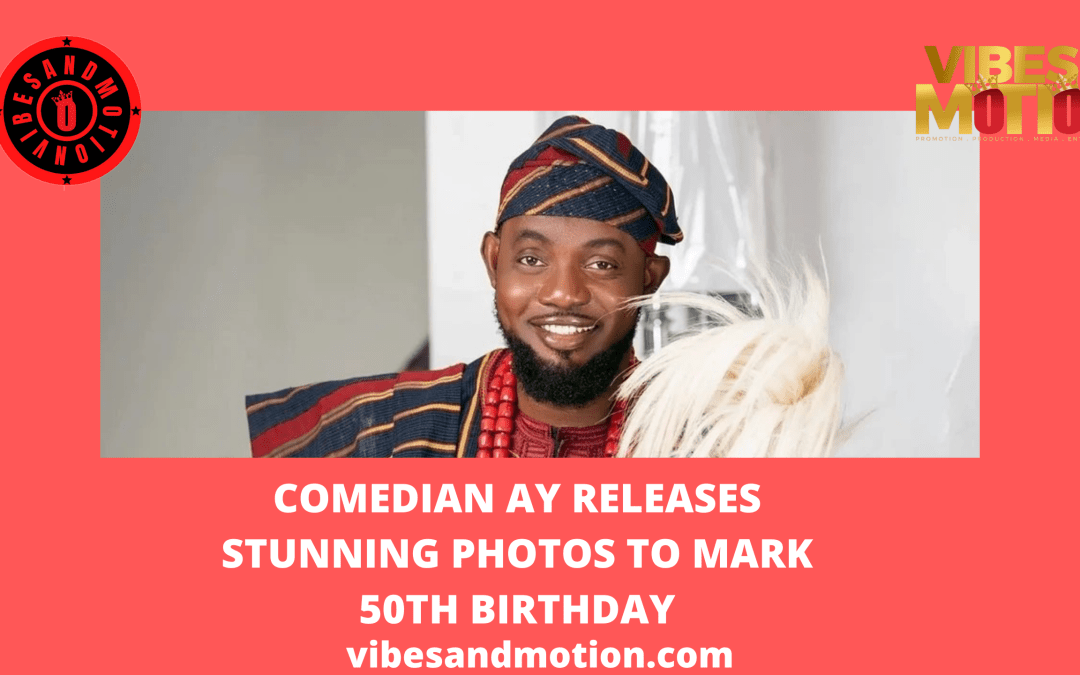 Comedian AY releases stunning photos to mark 50th birthday