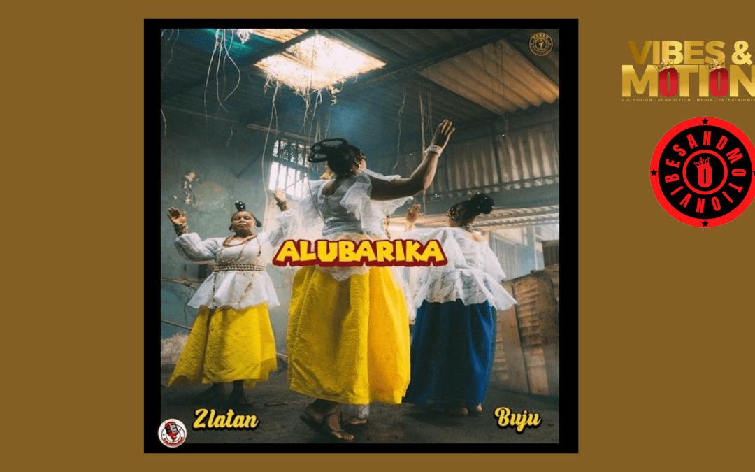 [Music] Zlatan Ft. Buju – Alubarika