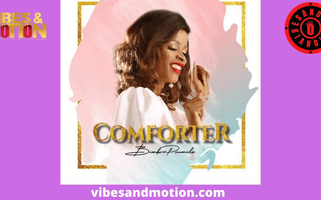 Music: Bimbo Ponmile – Comforter