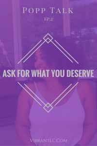 Ask for what you deserve