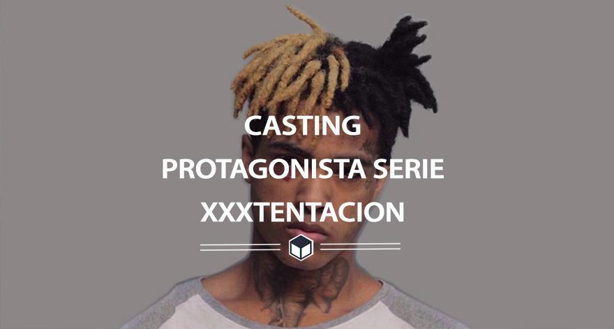 casting serie xxxtentacion