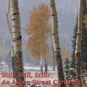 Still, Still, Still - Aspen Street
