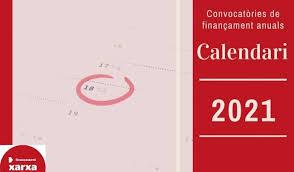 Calendari de convocatòries de finançament del 2021
