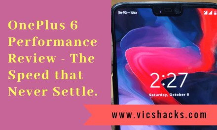 OnePlus 6 Performance Review – The Speed that Never Settle