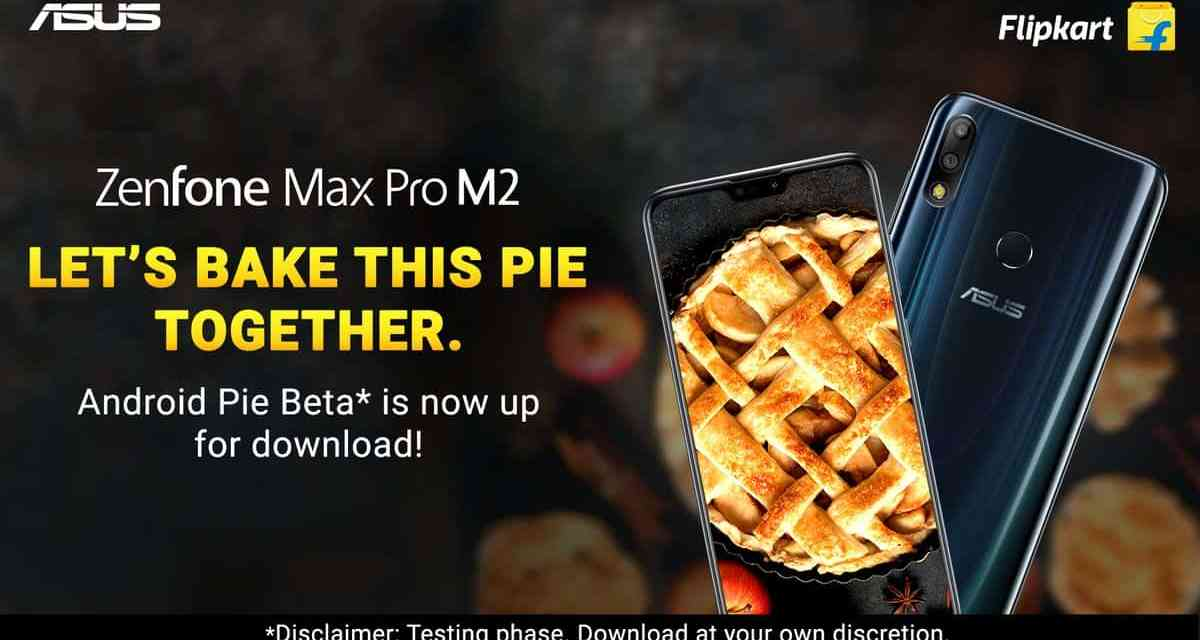 ASUS rolls out Android Pie V9.0 Beta update for Max Pro M2 users