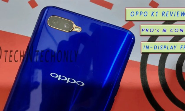 Oppo K1 Smartphone with In-Display FPS: Review with Pro's & Con's