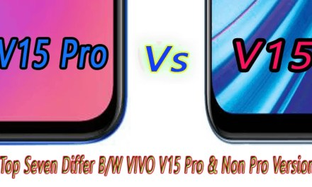 Top Seven Differences between VIVO V15 Pro & Non-Pro Version
