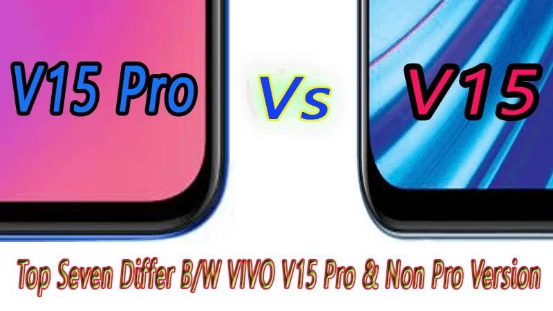 Top Seven Differences between VIVO V15 Pro & Non-Pro Version