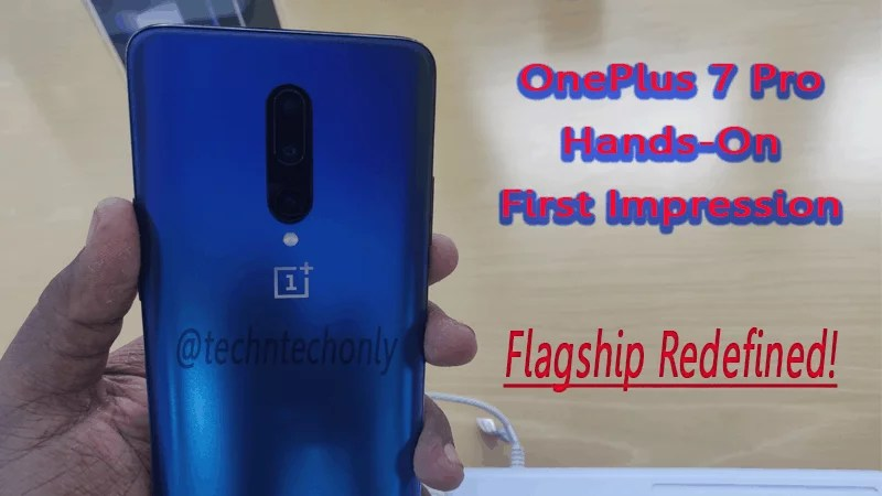 OnePlus 7 Pro Hands-On: Flagship Redefined!