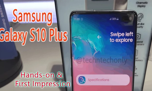 Samsung Galaxy S10 Plus Hands-On & Initial Impression
