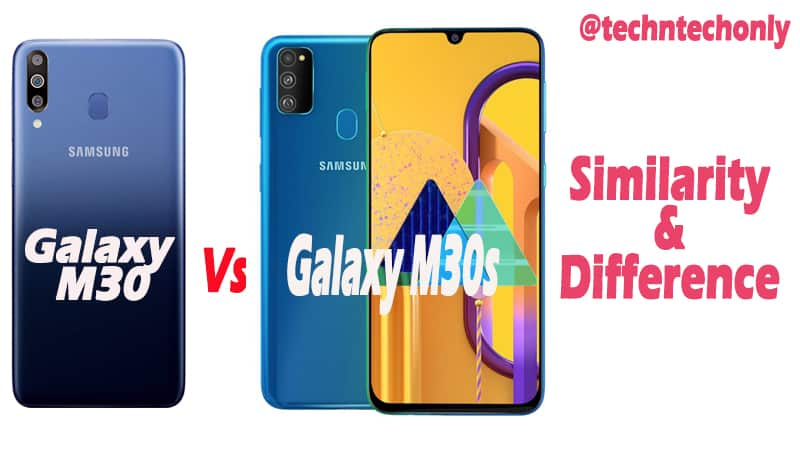 Samsung Galaxy M30s vs Galaxy M30 Simi & Differ: Massive Upgrade