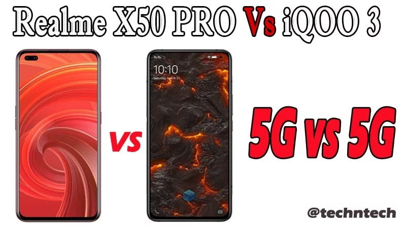 Realme X50 Pro 5G VS iQOO 3 5G Similarity & Difference: Which is Best 5G mobile?