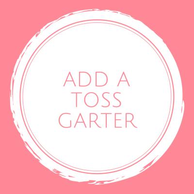 add a toss garter