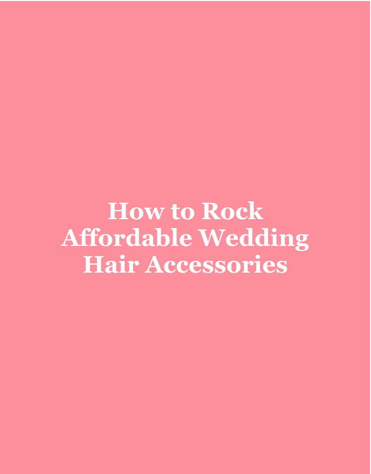 affordable wedding hair accessories