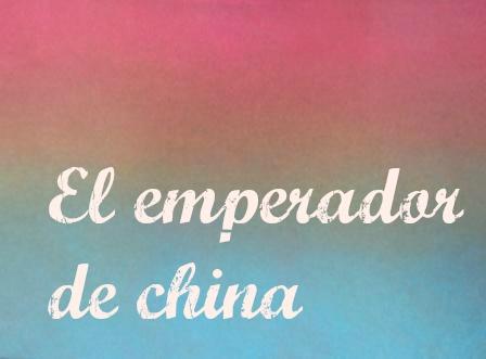 EL EMPERADOR DE CHINA, Marco Denevi. Un breve relato sobre el poder y sus ¿ventajas? Mucho humor negro en este escritor argentino.