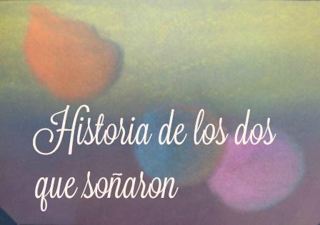 HISTORIA DE LOS DOS QUE SOÑARON es un bello minicuento con aires orientales y profunda moraleja.