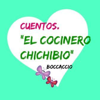 """EL COCINERO CHICHIBIO. Boccaccio.Uno de los divertidos y atrevidos cuentos que forman una de las grandes obras de la literatura mundial, """"El Decamerón""""."""