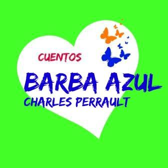 BARBA AZUL. Charles Perrault. Un cuento clásico de uno de los mejores narradores del mundo. Un cuento con toques de terror y con su moraleja.