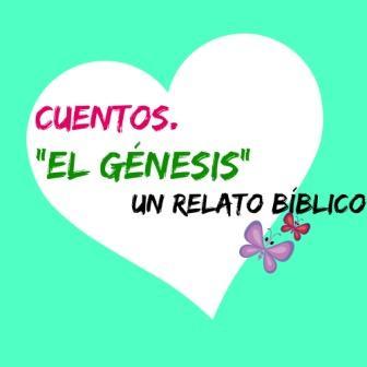 """Un relato bíblico, """"Génesis"""". Un relato que muchos conocemos por referencias, pero ¿te apetece leer un fragmento adaptado? Es bellísimo."""