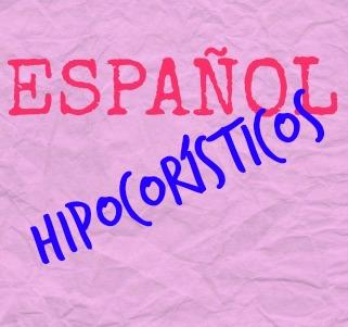 Hipocorísticos. ¿Qué son? De José. Pepe. De Francisco, Paco. Y así una larga lista de hipocorísticos: Menchu, Cuqui, Tico, Tula, Nita...