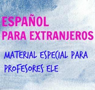 MATERIAL ESPECIAL PROFESORES ELE. Cuatro trabajos que te van ayudar en tus clases de español. Ejercicios, teoría, juegos... Todo para usar en clase de ELE.
