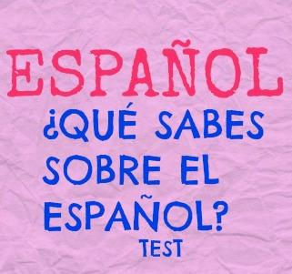 ¿QUÉ SABES SOBRE EL ESPAÑOL? Test. ¿Seguro que conoces el español? ¿De dónde viene? ¿Cuántos hablantes tiene? ¿Dónde se habla?