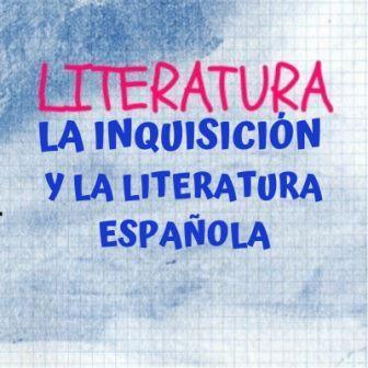 LA INQUISICIÓN Y LA LITERATURA ESPAÑOLA