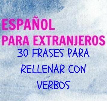30 Frases Para Rellenar Con Verbos Divinas Palabras Victoria Monera