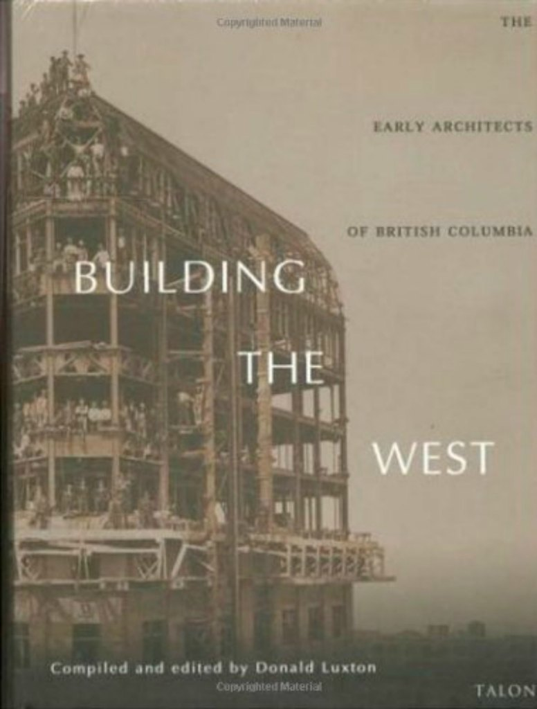 Book cover, Building the West: The Early Architects of B.C., edited by Donald Luxton