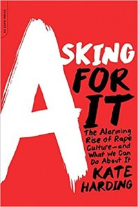 Cover for the book Asking for It: The Alarming Rise of Rape Culture and What We Can Do About It by Kate Harding, a red background with the title in white and black lettering