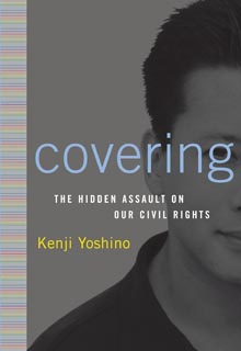 """The book cover for Kenji Yoshino's """"Covering: The Hidden Assault on our Civil Rights."""" The cover is gray with subtle yellow and blue text, and the left half of the face of a person with light skin and short dark hair."""