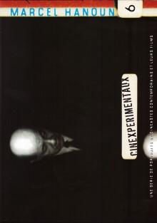 Cinexpérimentaux #6 : Marcel Hanoun