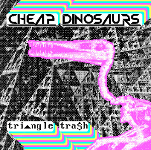 Cheap Dinosaurs new album Triangle Trash