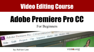Adobe Premiere Pro CC Course by AdrianLee