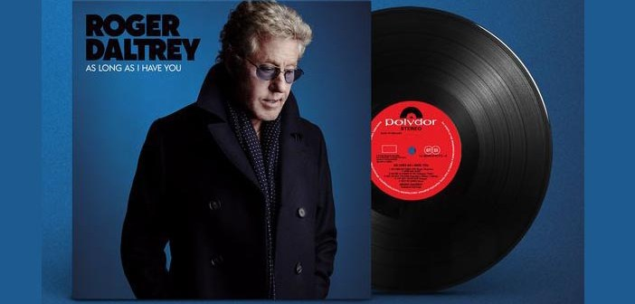 Roger Daltrey: ascolta il nuovo As Long As I Have You