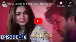Ishqiya Episode 18 ARY Digital Drama