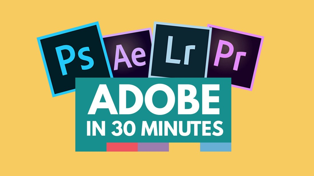 Adobe in 30 Minutes