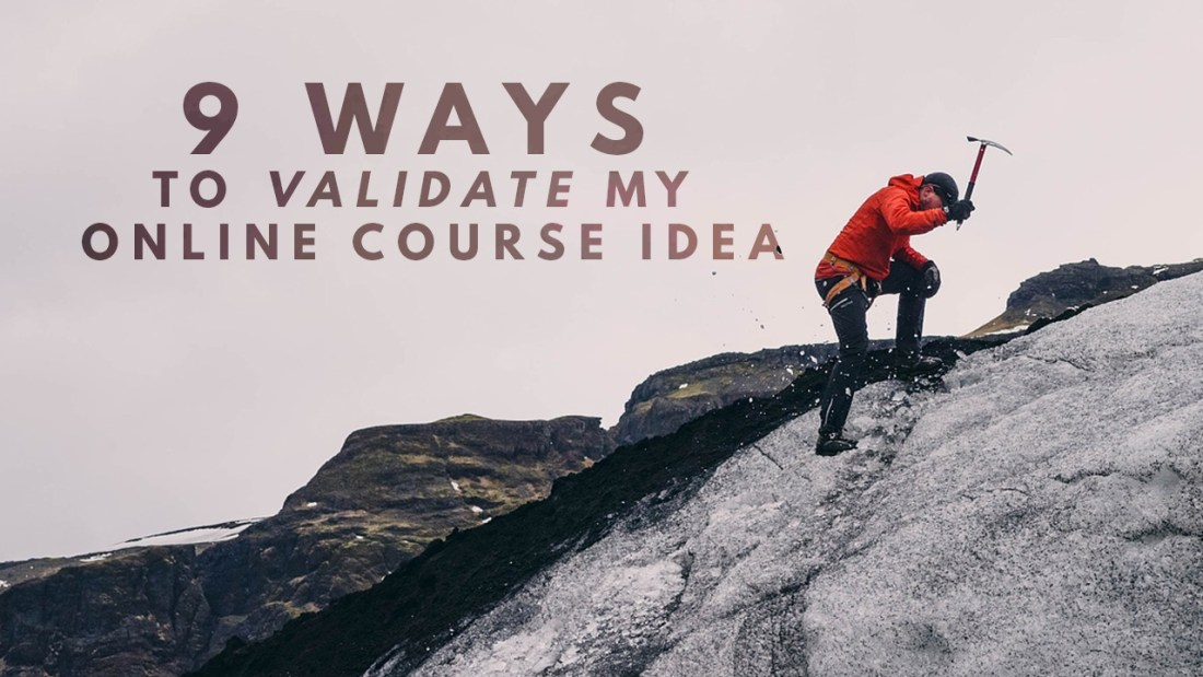 9 ways to validate my online coure idea