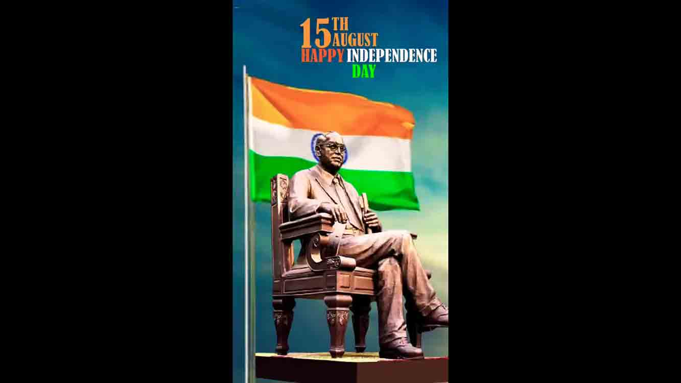 15 August Happy Independence day Dr B.R. Ambedkar whatsapp status