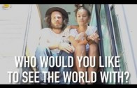 Who Would You Like To See The World With?