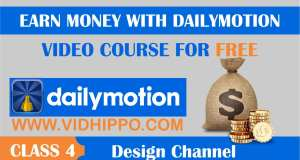 How to Earn Money With Dailymotion – Design Dailymotion Channel