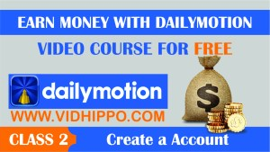 earn with dailymotion - Create a Account