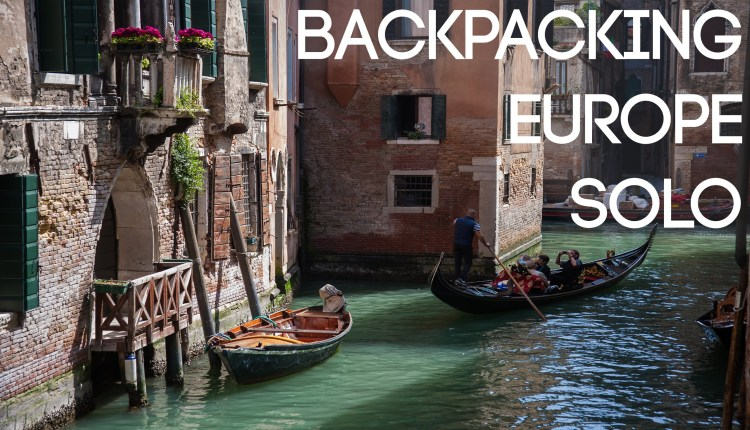 Solo Backpacking Europe Trip In 2015